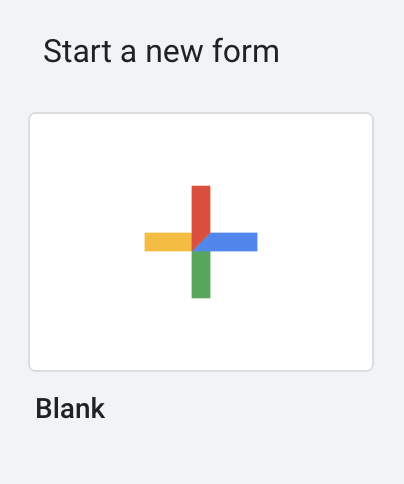 Start a new blank form, + button.