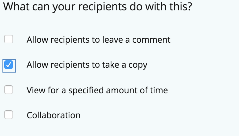 What can your recipients do with this? Option to Allow recipients to take a copy is selected.